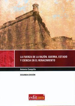 La fuerza de la razón, guerra, estado y ciencia en el Renacimiento